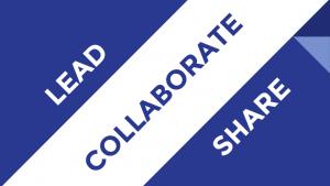 Lead, Collaborate, Share