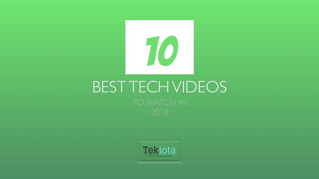 10 Best Tech Videos